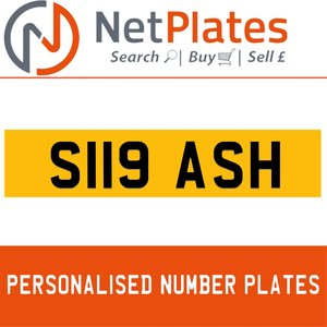 S119 ASH PERSONALISED PRIVATE CHERISHED DVLA NUMBER PLATE For Sale