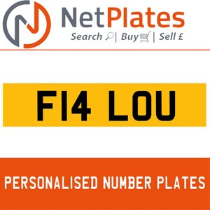 F14 LOU PERSONALISED PRIVATE CHERISHED DVLA NUMBER PLATE