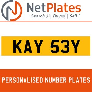 KAY 53Y PERSONALISED PRIVATE CHERISHED DVLA NUMBER PLATE