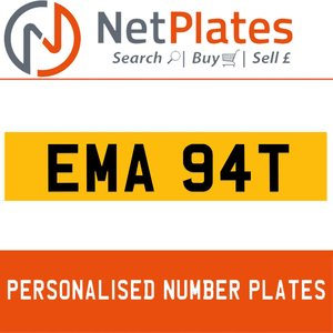 EMA 94T PERSONALISED PRIVATE CHERISHED DVLA NUMBER PLATE For Sale