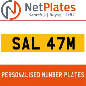 SAL 47M PERSONALISED PRIVATE CHERISHED DVLA NUMBER PLATE