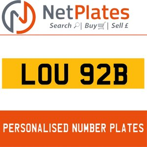 LOU 92B PERSONALISED PRIVATE CHERISHED DVLA NUMBER PLATE For Sale
