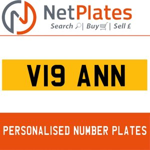 V19 ANN PERSONALISED PRIVATE CHERISHED DVLA NUMBER PLATE For Sale