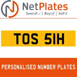 TOS 51H PERSONALISED PRIVATE CHERISHED DVLA NUMBER PLATE