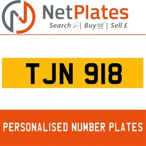 TJN 918 PERSONALISED PRIVATE CHERISHED DVLA NUMBER PLATE