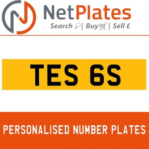 TES 6S PERSONALISED PRIVATE CHERISHED DVLA NUMBER PLATE For Sale