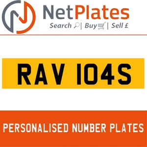 RAV 104S PERSONALISED PRIVATE CHERISHED DVLA NUMBER PLATE