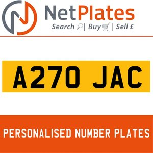 A270 JAC PERSONALISED PRIVATE CHERISHED DVLA NUMBER PLATE For Sale