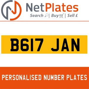 B617 JAN PERSONALISED PRIVATE CHERISHED DVLA NUMBER PLATE For Sale