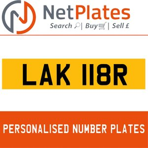 LAK 118R PERSONALISED PRIVATE CHERISHED DVLA NUMBER PLATE