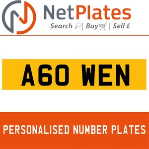 A60 WEN PERSONALISED PRIVATE CHERISHED DVLA NUMBER PLATE For Sale