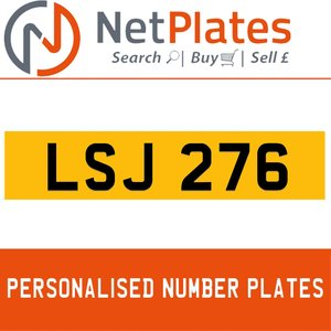 LSJ 276 PERSONALISED PRIVATE CHERISHED DVLA NUMBER PLATE