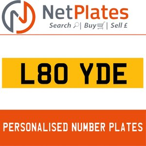 L80 YDE PERSONALISED PRIVATE CHERISHED DVLA NUMBER PLATE For Sale