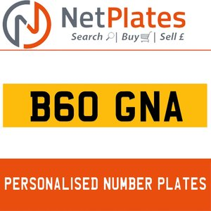 B60 GNA PERSONALISED PRIVATE CHERISHED DVLA NUMBER PLATE For Sale