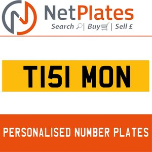T151 MON PERSONALISED PRIVATE CHERISHED DVLA NUMBER PLATE