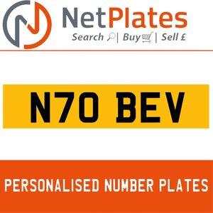 N70 BEV PERSONALISED PRIVATE CHERISHED DVLA NUMBER PLATE