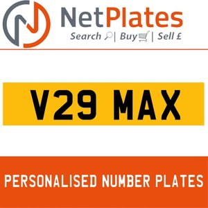 V29 MAX PERSONALISED PRIVATE CHERISHED DVLA NUMBER PLATE