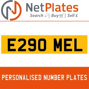 E290 MEL PERSONALISED PRIVATE CHERISHED DVLA NUMBER PLATE For Sale
