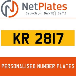 KR 2817 PERSONALISED PRIVATE CHERISHED DVLA NUMBER PLATE