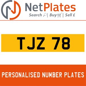 TJZ 78 PERSONALISED PRIVATE CHERISHED DVLA NUMBER PLATE For Sale