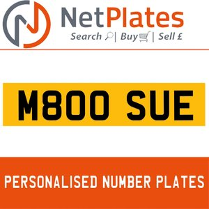M800 SUE PERSONALISED PRIVATE CHERISHED DVLA NUMBER PLATE For Sale