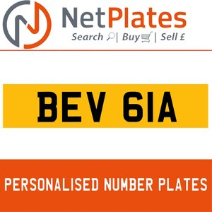 BEV 61A PERSONALISED PRIVATE CHERISHED DVLA NUMBER PLATE For Sale