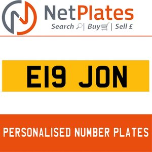 E19 JON PERSONALISED PRIVATE CHERISHED DVLA NUMBER PLATE