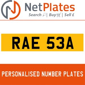 RAE 53A PERSONALISED PRIVATE CHERISHED DVLA NUMBER PLATE For Sale