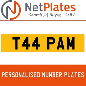 T44 PAM PERSONALISED PRIVATE CHERISHED DVLA NUMBER PLATE