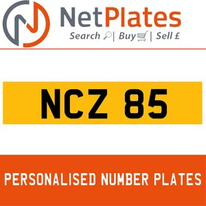 NCZ 85 PERSONALISED PRIVATE CHERISHED DVLA NUMBER PLATE For Sale