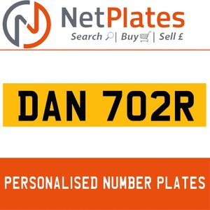 DAN 702R PERSONALISED PRIVATE CHERISHED DVLA NUMBER PLATE