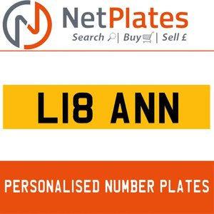 L18 ANN PERSONALISED PRIVATE CHERISHED DVLA NUMBER PLATE For Sale