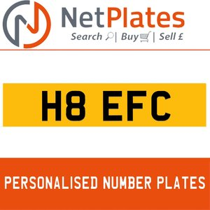 H8 EFC PERSONALISED PRIVATE CHERISHED DVLA NUMBER PLATE For Sale