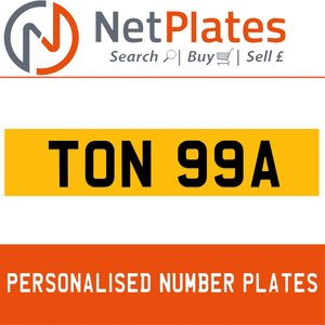 TON 99A PERSONALISED PRIVATE CHERISHED DVLA NUMBER PLATE For Sale
