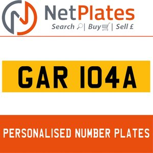 GAR 104A PERSONALISED PRIVATE CHERISHED DVLA NUMBER PLATE For Sale