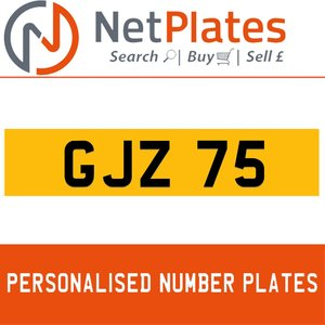 GJZ 75 PERSONALISED PRIVATE CHERISHED DVLA NUMBER PLATE For Sale