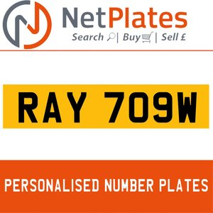 RAY 709W PERSONALISED PRIVATE CHERISHED DVLA NUMBER PLATE