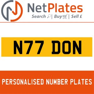 N77 DON PERSONALISED PRIVATE CHERISHED DVLA NUMBER PLATE For Sale