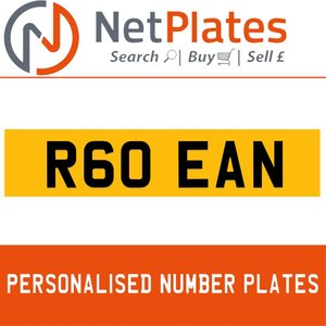 R60 EAN PERSONALISED PRIVATE CHERISHED DVLA NUMBER PLATE For Sale