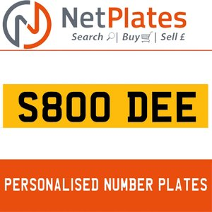 S800 DEE PERSONALISED PRIVATE CHERISHED DVLA NUMBER PLATE For Sale