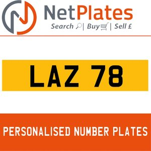 LAZ 78 PERSONALISED PRIVATE CHERISHED DVLA NUMBER PLATE For Sale