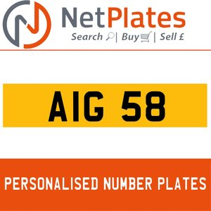 AIG 58 PERSONALISED PRIVATE CHERISHED DVLA NUMBER PLATE