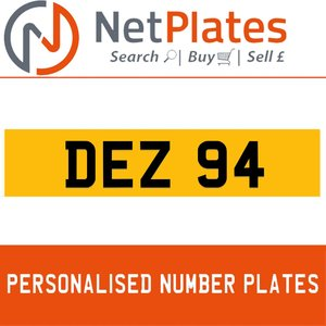 DEZ 94 PERSONALISED PRIVATE CHERISHED DVLA NUMBER PLATE For Sale