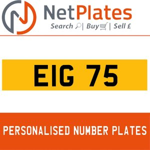 EIG 75 PERSONALISED PRIVATE CHERISHED DVLA NUMBER PLATE For Sale