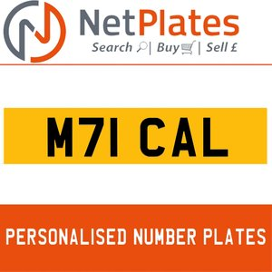 M71 CAL PERSONALISED PRIVATE CHERISHED DVLA NUMBER PLATE For Sale