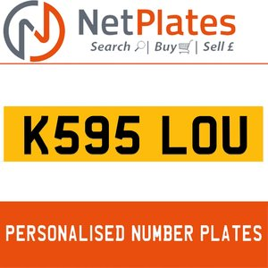 K595 LOU PERSONALISED PRIVATE CHERISHED DVLA NUMBER PLATE