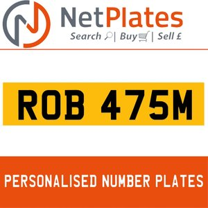 ROB 475M PERSONALISED PRIVATE CHERISHED DVLA NUMBER PLATE For Sale