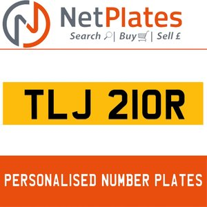TLJ 210R PERSONALISED PRIVATE CHERISHED DVLA NUMBER PLATE