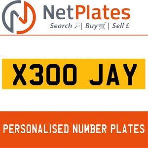 X300 JAY PERSONALISED PRIVATE CHERISHED DVLA NUMBER PLATE For Sale