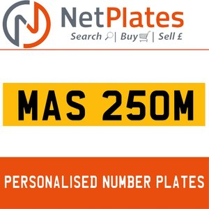 MAS 250M PERSONALISED PRIVATE CHERISHED DVLA NUMBER PLATE For Sale